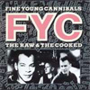 Fine Young Cannibals und The Raw & The Cooked